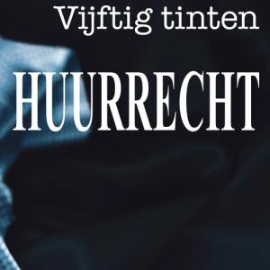 Fifty shades of grey met Huurrecht